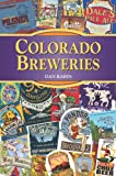 Colorado Breweries, Dan Rabin, 0811710688