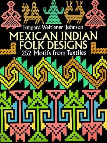 Designs: 252 Motifs from Textiles (Dover Pictorial Archive) (Mexican Folk Art Designs)