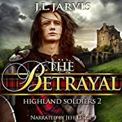 The Betrayal: Highland Soldiers, Book 2 | J.L. Jarvis