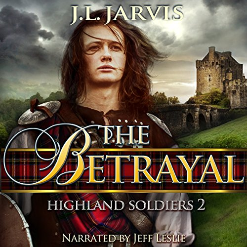 The Betrayal: Highland Soldiers, Book 2