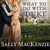 What to Do With a Duke: Spinster House Series #1 | Sally MacKenzie