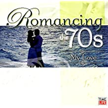 Romancing the 70s: My Love
