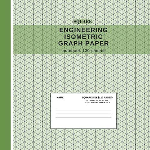 Isometric Graph Paper Notebook - Square Size: Grid of Triangles; Used by Engineers in Technical Drawing for 3D, Architecture & Landscaping Designs; Workbook for Drafting Templates & Geometry Exercise