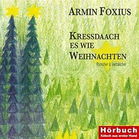 Amazon.com: Kressdaach es wie Weihnachten: Armin Foxius: MP3 Downloads