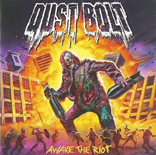 2014 Bolts - Awake the Riot by Dust Bolt (2014-08-03)