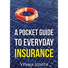 A Pocket Guide to Everyday Insurance: Insurance Concepts Simplified