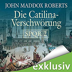 Die Catilina Verschwörung (SPQR 2) Hörbuch