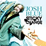 Sticky Change | Josh Blue