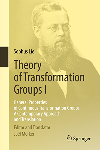Theory of Transformation Groups I: General Properties of Continuous Transformation Groups. A Contemporary Approach and Translation (English Edition)