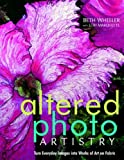 Altered Photo Artistry, Beth Schwartz Wheeler, 1571204407
