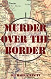 Murder over the Border, Richard Steinitz, 1492140317