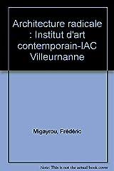 Architecture radicale : Institut d'art contemporain-IAC Villeurnanne