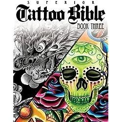 Tattoo Bible Book Three (Superior Tattoo Bible) by Superior Tattoo (1/15/2013)