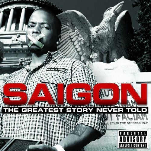 The Greatest Story Never Told: Deluxe 2-CD Edition (+5 Bonus Tracks) by Saigon (2011-01-01) (Saigon The Greatest Story Never Told 2)