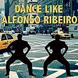 Dance Like Alfonso Ribeiro