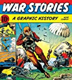War Stories - A Graphic History, Mike Conroy and Ilex Press Ltd. Staff, 0061731129