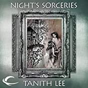 Night's Sorceries: Tales from the Flat Earth, Book Five | Tanith Lee