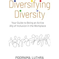 Diversifying Diversity: Your Guide to Being an Active Ally of Inclusion in the Workplace