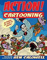 Action! Cartooning: 96 Pages Of How-to