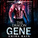 The DRAGON Gene: A Sensational Paranormal Shapeshifter Romance: WereGenes. Book 1 Audiobook by Amira Rain Narrated by Charlie Boswell