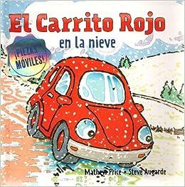 El Carrito Rojo en la nieve (Spanish Edition) (Spanish) Hardcover – September 1, 2009