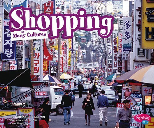 Shopping in Many Cultures (Life Around the World) by Martha E. H. Rustad (2008-09-01) pdf epub