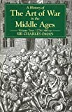 A History of the Art of War in the Middle Ages, Charles William Chadwick Oman, 1853671053
