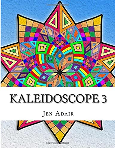 Kaleidoscope 3: Coloring Book for Adults!