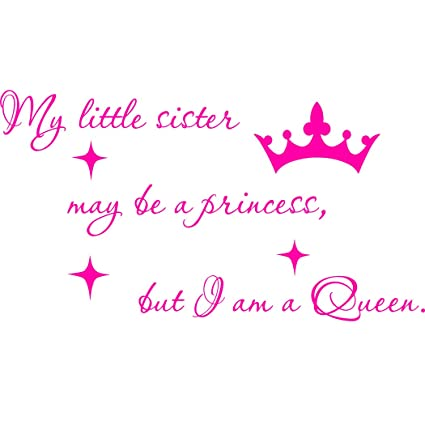 Amazoncom Vwaq My Little Sister May Be A Princess But I Am A Queen