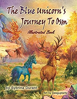 The Blue Unicorns Journey To Osm Illustrated Book JPG By Durant Sybrina