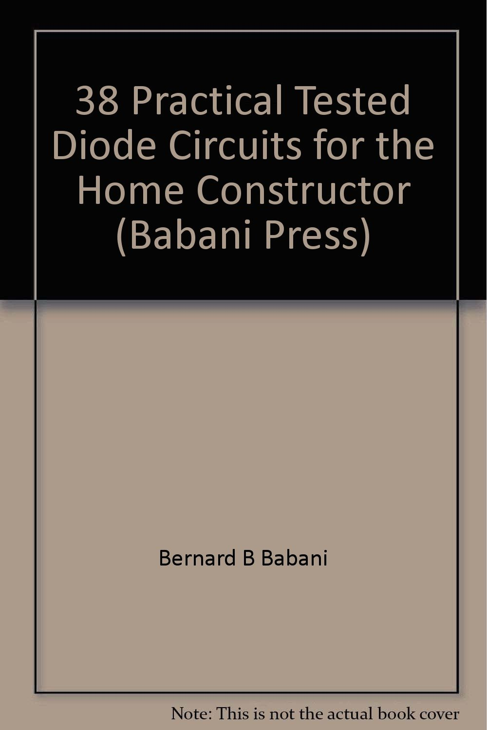 38 Practical Tested Diode Circuits For The Home Constructor Babani Press Bernard B Books