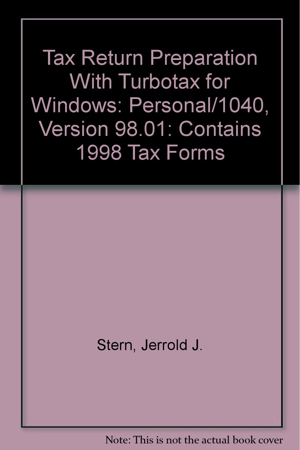 Tax Return Preparation With Turbotax for Windows: Personal/1040, Version 98.01: Contains 1998 Tax Forms: Amazon.es: Jerrold J. Stern, Intuit: Libros en ...