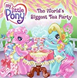 My Little Pony: The World's Biggest Tea Party (My Little Pony (HarperCollins))