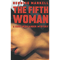 The Fifth Woman: A Kurt Wallander Mystery