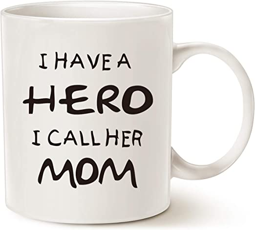 Amazon Com Mauag Mothers Day For Mom Coffee Mug I Have A Hero I Call Her Mom Funny Best Mother S Day And Birthday Gifts For Mom Mother Cup White 11 Oz Kitchen