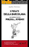I Pirati della Barcolana: Una maldobria da Polska... rivemo! (Ciclomaldobrie Vol. 0)