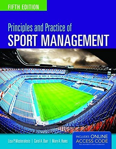 Principles And Practice Of Sport Management by Masteralexis, Lisa P., Barr, Carol A., Hums, Mary (August 15, 2014) Paperback