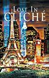 Lost in Cliché, Sonia Bascos Jethani, 1468546872