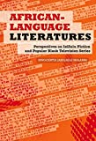 African-Language Literatures: Perspectives On