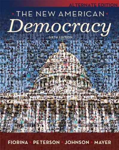 New American Democracy, The, Alternate Edition (6th Edition)