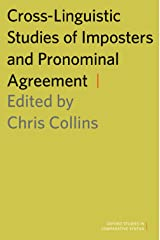 Cross-Linguistic Studies of Imposters and Pronominal Agreement (Oxford Studies in Comparative Syntax) Kindle Edition