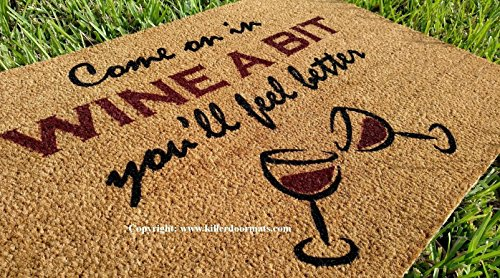 Come On In Wine A Bit You'll Feel Better Coir Funny Doormat, Size Large - Welcome Mat - Doormat - Custom Hand Painted Doormat by Killer Doormats - Happy Hour Invite