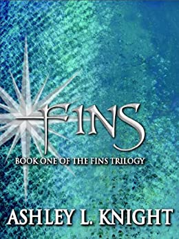 Fins - Book I of the Fins Trilogy by [Ashley L. Knight]