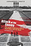 Attack of the Enemy: The Occult Inspiration behind Adolf Hitler and the Nazis