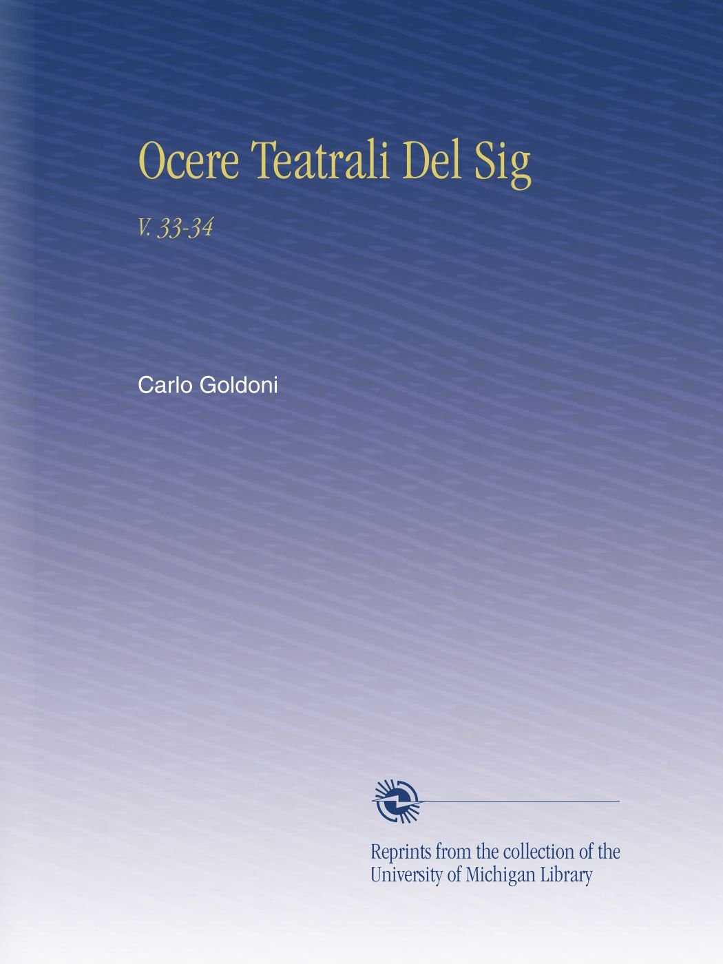 Download Ocere Teatrali Del Sig: V. 33-34 (Italian Edition) PDF