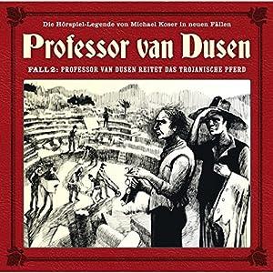Professor van Dusen reitet das trojanische Pferd (Professor van Dusen - Die neuen Fälle 2) Hörspiel