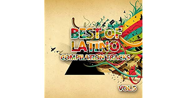 Amazon.com: Best of Latino 5 (Compilation Tracks): Various ...