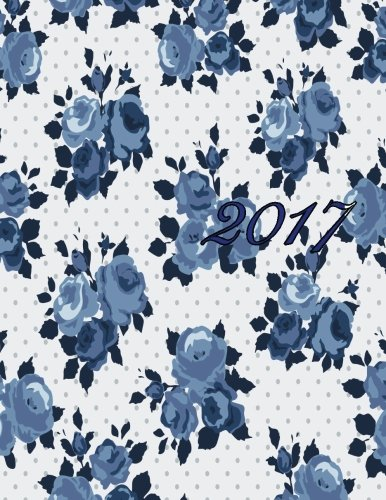 Read Online Beautiful Blue Flowers Bloom With Me 2017 Monthly Planner: 16 Month August 2016-December 2017 Academic Calendar with Large 8.5x11 Pages ebook