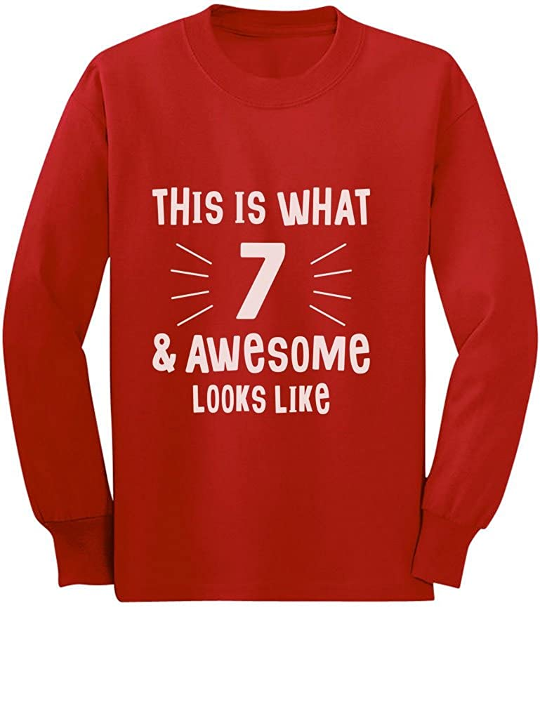 7 & Awesome Looks Like 7 Year Old Birthday Gift Youth Kids Long Sleeve T-Shirt GZrrtMtgCm