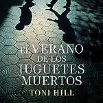 El verano de los juguetes muertos | Toni Hill